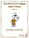 Book 2 The KEY to Pre-College Music Theory - By Karen Wallace and Janet Soller: Music Theory Workbook